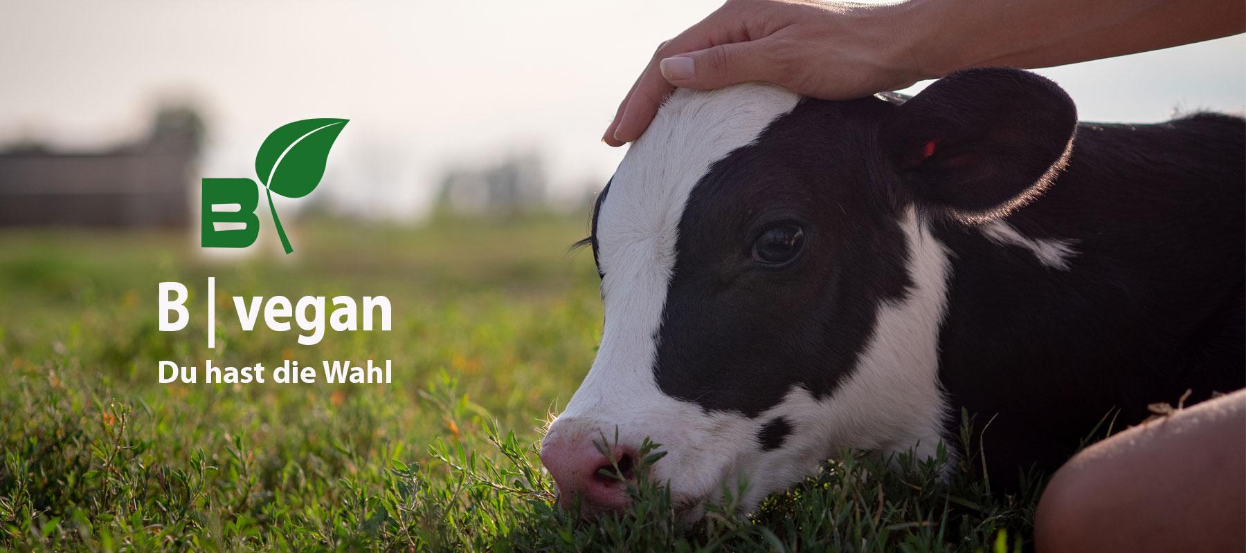 B | vegan - Du hast die Wahl